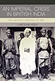 An Imperial Crisis in British India: The Manipur Uprising of 1891 (International Library O Fcolonial History)