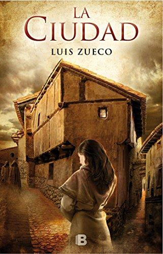 La ciudad (Trilogía medieval 2) (Histórica) por Luis Zueco