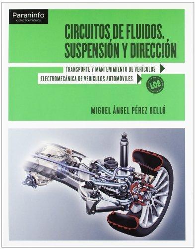 Circuitos de fluidos. Suspensión y dirección por MIGUEL ANGEL PÉREZ BELLÓ