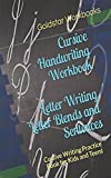 Cursive Handwriting Workbook Letter Writing, Letter Blends and Sentences: Cursive Writing Practice Book for Kids and Teens