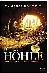 Die Höhle: Roman nach einer wahren Geschichte