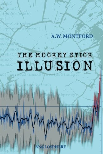 The Hockey Stick Illusion by A W Montford (2015-12-09) par A W Montford