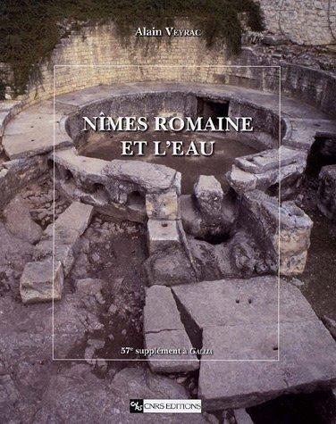 Nîmes romaine et l'eau par Alain Veyrac