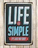 """Vintage-Metallschild im Retrostil mit der Aufschrift in Englisch """"Life is Simple, It's Just Not Easy"""", für die Küche oder Lounge, Größe 20x 30cm"""