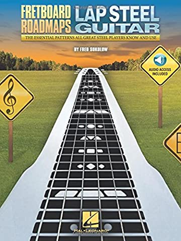 Fretboard Roadmaps - Lap Steel Guitar: The Essential Patterns That All Great Steel Players Know and