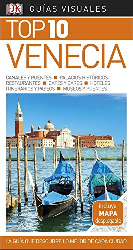 Guía Visual Top 10 Venecia: La guía que descubre lo mejor de cada ciudad (GUIAS TOP10) por Varios autores