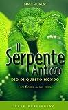Il Serpente Antico - dio di questo mondo