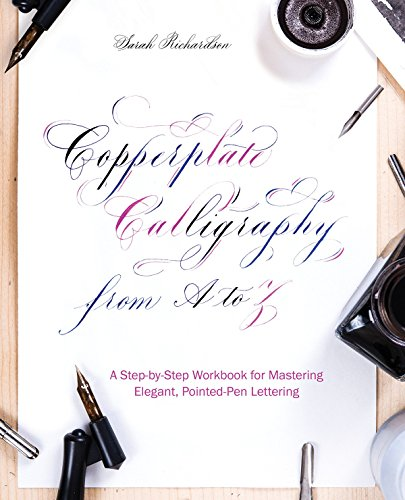 Copperplate Calligraphy from A to Z: A Step-by-Step Workbook for Mastering Elegant, Pointed-Pen Lettering por Sarah Richardson