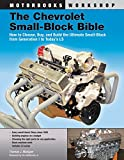 The Chevrolet Small-Block Bible: Everything you Need to Know to Choose, Buy, and Build the Ultimate Small-Block V-8 Engine (Motorbooks Workshop)