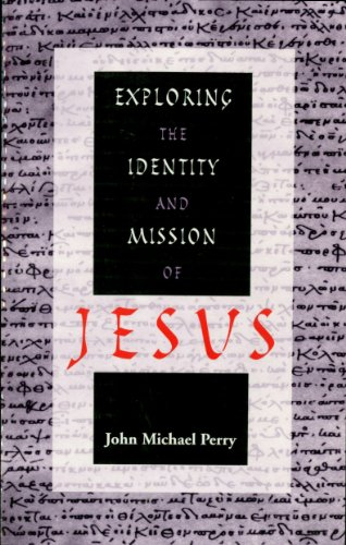 Exploring the Identity and Mission of Jesus (English Edition) por John Michael Perry