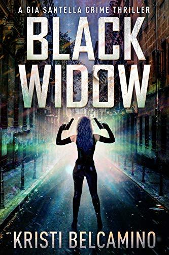Black Widow (Gia Santella Crime Thrillers Book 5) eBook: Kristi