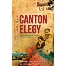 Canton Elegy: A Father's Letter of Sacrifice, Survival, and Enduring Love