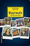 Bayreuth - Porträt einer Stadt (Stadtporträts im GMEINER-Verlag) - Michael Anger
