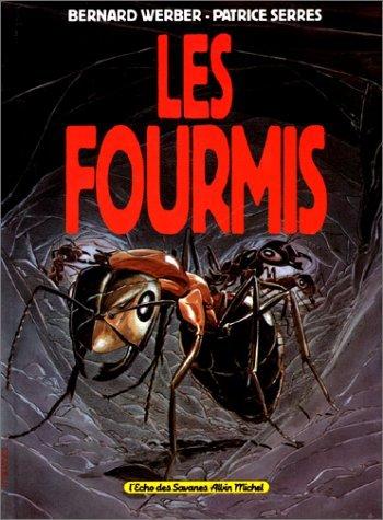 Les Fourmis par Bernard Werber, Patrice Serres