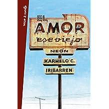 El amor, ese viejo neón: Antología poética (Verso&Cuento)