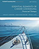 Essential Elements of Career Counseling: Processes and Techniques: Volume 3 (The Merrill Counseling Series)
