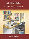 At the Helm: Leading Your Laboratory, Second Edition