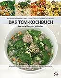 Das TCM-Kochbuch: Kulinarisch genießen nach Traditioneller Chinesischer Medizin. Gesunde, schlanke Küche - Ernährung nach den fünf Elementen (Sun Verlag)
