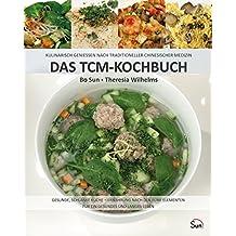 Das TCM-Kochbuch: Kulinarisch genießen nach Traditioneller Chinesischer Medizin. Gesunde, schlanke Küche – Ernährung nach den fünf Elementen (Sun Verlag)