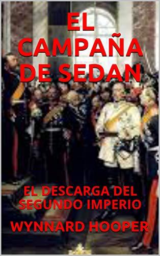 EL CAMPAÑA DE SEDAN: EL DESCARGA DEL SEGUNDO IMPERIO eBook ...