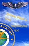 Drone Pilots Log, Training and Maintenance Record: Made in accordance with FAA standards