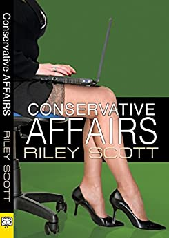 Conservative Affairs by [Scott, Riley]