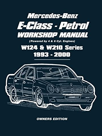 Mercedes-Benz E-Class - Petrol Workshop Manual W124 & W210 Series