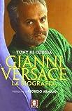 Gianni Versace. La biografia