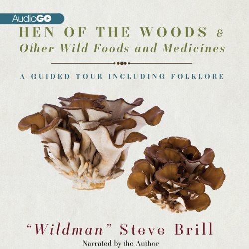 Hen of the Woods & Other Wild Foods and Medicines  Audiolibri