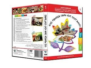 CHI MANGIA SANO VIVE CENT'ANNI! Enciclopedia della cucina vegetariana, vegana e crudista - Vol. 1