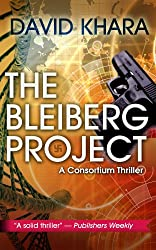 The Bleiberg Project (Consortium Thriller Book 1) (English Edition)