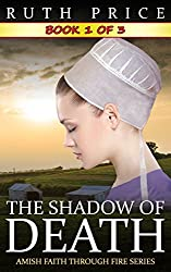 The Shadow of Death - Book 1 (The Shadow of Death Serial (Amish Faith Through Fire))