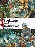 Longbowman vs Crossbowman: Hundred Years' War 1337-60 (Combat)