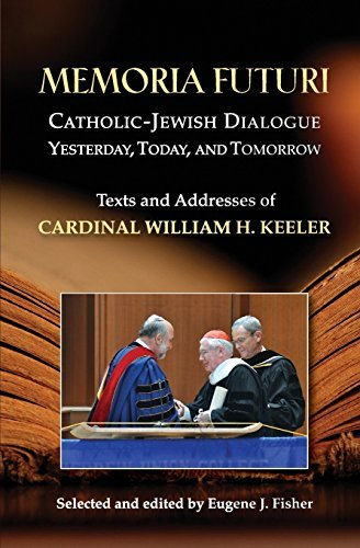 Memoria Futuri: Catholic-Jewish Dialogue Yesterday, Today, and Tomorrow; Texts and Addresses of Cardinal William H. Keeler (Studies in Judaism and Christianity) by Selected and edited by Eugene J. Fisher (2012-07-02)