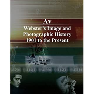 Av: Webster's Image and Photographic History, 1901 to the Present