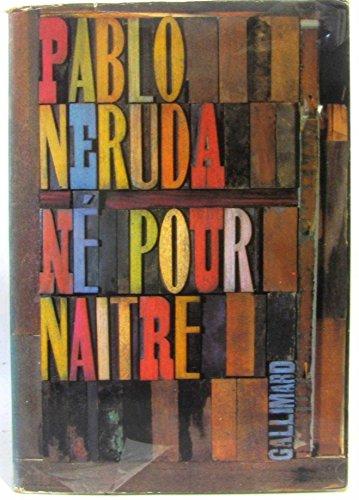 Né pour naître par Pablo Neruda