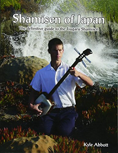 Shamisen of Japan: The Definitive Guide to Tsugaru Shamisen por Mr Kyle Miro Abbott