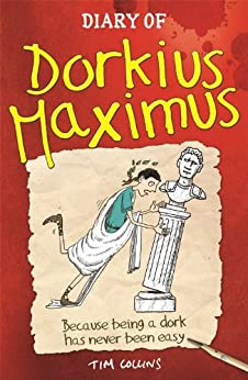 Diary of Dorkius Maximus by [Collins, Tim]