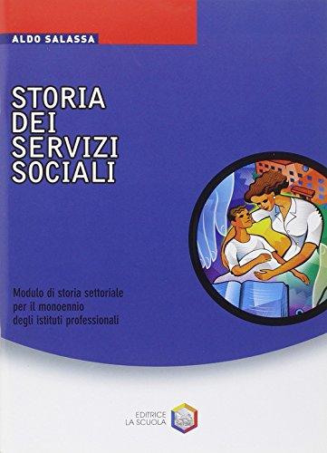 Storia dei servizi sociali. Per gli Ist. Professionali