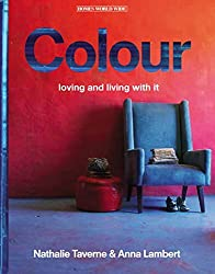 Colour: Loving and Living with it (Homes World Wide) by Nathalie Taverne (2011-06-30)