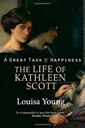A Great Task Of Happiness The Life Of Kathleen Scott
