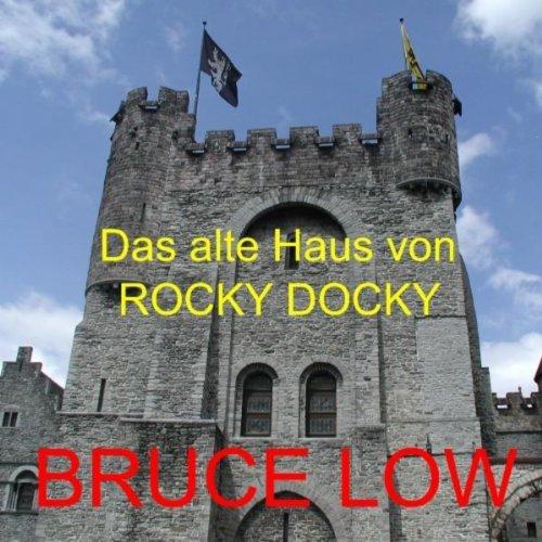Das Alte Haus Von Rocky-Docky