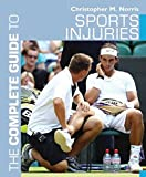 The Complete Guide to Sports Injuries (Complete Guides)