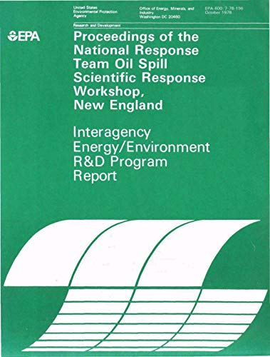 Proceedings of the National Response Team Oil Spill Scientific Response Workshop New England: Oil Spill Workshop: Results of the Region I Workshop on Oil ... Damage Assessment (English Edition) -