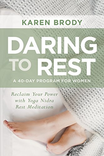 Daring to Rest: Reclaim Your Power with Yoga Nidra Rest Meditation (English Edition)
