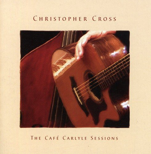 Christopher Cross: The Café Carlyle Sessions (Audio CD)