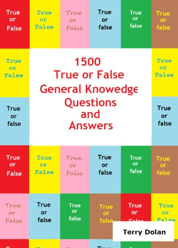 1500 True or False General Knowledge Questions and Answers