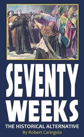 Seventy Weeks - The Historical Alternative (English