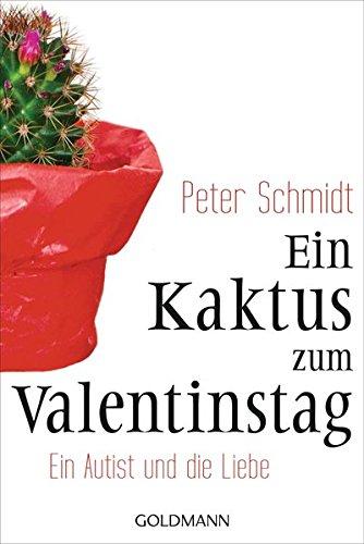 ein kaktus zum valentinstag Ein Kaktus zum Valentinstag: Ein Autist und die Liebe