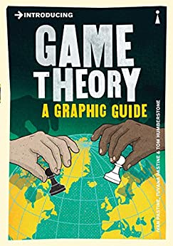 Introducing Game Theory: A Graphic Guide (Introducing...) by [Pastine, Ivan, Pastine, Tuvana]